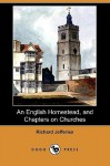 An English Homestead, and Chapters on Churches (Dodo Press) - Richard Jefferies