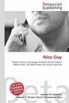 Nice Guy - Lambert M. Surhone, VDM Publishing, Susan F. Marseken