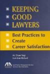 Keeping Good Lawyers - M. Diane Vogt