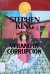 Verano de corrupción - José Manuel Álvarez Flórez, Ángela Pérez, Stephen King