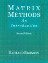 Matrix Methods, Second Edition: An Introduction - Richard Bronson