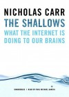 The Shallows: What the Internet Is Doing to Our Brains - Nicholas G. Carr, William Hughes