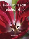 Re-energise your relationship: Simple secrets for reigniting the passion (52 Brilliant Ideas) - Infinite Ideas, Peter Cross, Dr Sabina Dosani