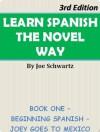 Learn Spanish The Novel Way 3rd Edition - Joe Schwartz