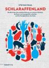 Schlaraffenland: Ein Buch über die tröstliche Wirkung von warmem Milchreis, die Kunst, ein Linsengericht zu kochen und die Unwägbarkeiten der Liebe - Stevan Paul
