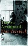 Das Versteck - Trezza Azzopardi, Monika Schmalz