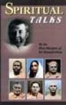 Spiritual Talks - The First Disciples of Sri Ramakrishna