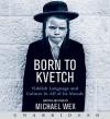 Born To Kvetch (Audio) - Michael Wex
