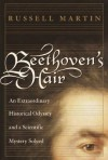 Beethoven's Hair : An Extraordinary Historical Odyssey and a Scientific Mystery Solved - Russell Martin