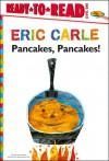 Pancakes, Pancakes! - Eric Carle