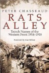 Rats Alley: Trench Names of the Western Front 1914-1918 - Peter Chasseaud, Alan Sillitoe
