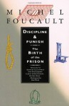 Discipline & Punish: The Birth of the Prison - Michel Foucault