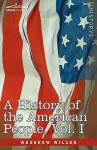A History of the American People, Vol 1 of 5: The Swarming of the English - Woodrow Wilson