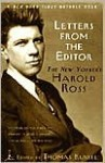 Letters from the Editor: The New Yorker's Harold Ross - Thomas Kunkel