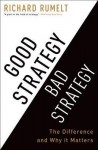 Good Strategy / Bad Strategy - Richard Rumelt