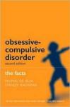 Obsessive-Compulsive Disorder: The Facts - Padmal de Silva, Stanley Rachman