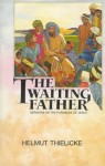 The Waiting Father - Helmut Thielicke