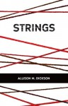 STRINGS - Allison M. Dickson