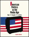 American Politics in the Media Age - Thomas R. Dye, S. Robert Lichter