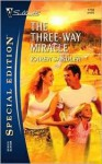 The Three-Way Miracle (Silhouette Special Edition No. 1733) (Silhouette Special Edition) - Karen Sandler