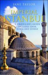 Imperial Istanbul: A Traveller's Guide: Includes Iznik, Bursa and Edirne - Jane Taylor