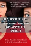 Me, Myself & I...Funny Fights I Have With Me, Myself and Well....I - Leanna Harrow