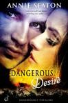 Dangerous Desire (Entangled Ignite) - Annie Seaton