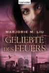Geliebte des Feuers - Marjorie M. Liu, Wolfgang Thon