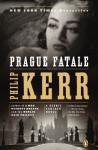 Prague Fatale: A Bernie Gunther Novel - Philip Kerr