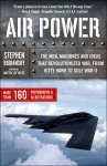 Air Power: The Men, Machines, and Ideas That Revolutionized War, from Kitty Hawk to Iraq - Stephen Budiansky