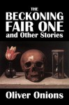 The Beckoning Fair One and Other Stories by Oliver Onions (Civitas Library Classics) - Oliver Onions