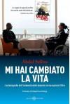 Mi hai cambiato la vita (Salani Narrativa) (Italian Edition) - Abdel Sellou, Guido Calza