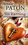 Tin Kettling - Ainslie Paton