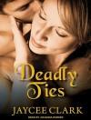 Deadly Ties - Jaycee Clark, Johanna Parker