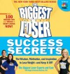 The Biggest Loser Success Secrets: The Wisdom, Motivation, and Inspiration to Lose Weight--and Keep It Off! - Maggie Greenwood-Robinson, Devin Alexander