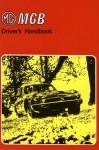 MG MGB Driver's Handbook - Staff of British Leyland Motor Corporation, Brooklands Books Ltd