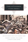 Crime and Punishment in Latin America: Law and Society Since Late Colonial Times - Ricardo D. Salvatore, Carlos Aguirre, G.M. Joseph, Gilbert M. Joseph