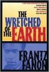 The Wretched of the Earth - Frantz Fanon, Jean-Paul Sartre, Homi K. Bhabha, Richard Philcox