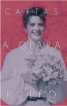 Cartas a Clara - Juan Rulfo
