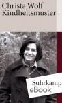 Kindheitsmuster (suhrkamp taschenbuch) (German Edition) - Christa Wolf