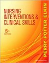 Nursing Interventions & Clinical Skills - Anne Griffin Perry, Patricia Ann Potter, Martha Keene Elkin