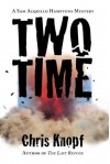 Two Time - Chris Knopf
