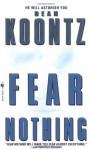 Fear Nothing: A Novel (Moonlight Bay) - Dean Koontz
