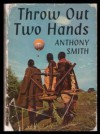 Throw out two Hands - Anthony Smith