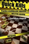 Quick Kills: Practice Crushing Your Opponent Out of the Opening - Tarrasch French - Bill Harvey