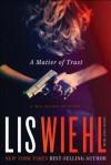 A Matter of Trust - Lis Wiehl