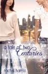 A Tale of Two Centuries - Rachel Harris