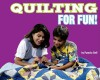 Quilting for Fun! - Dana Meachen Rau