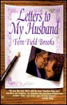Letters to My Husband - Fern Field Brooks