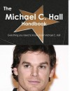 The Michael C. Hall Handbook - Everything You Need to Know about Michael C. Hall - Emily Smith